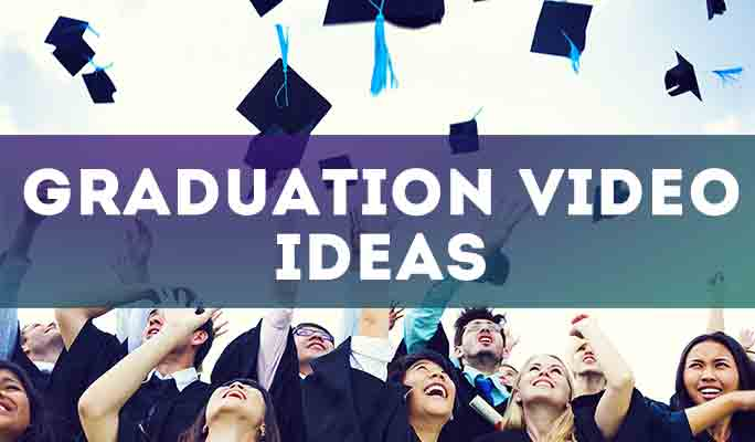 Graduation Video Ideas: 7 Must-Have Tips For Your Graduation Video