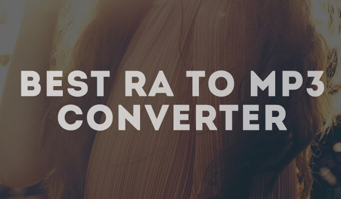 Best RA to MP3 Converter: Convert RA audio files to MP3