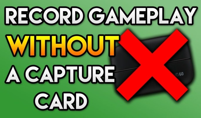 How to Record Gameplay Video Without Capture Card