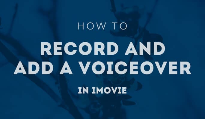 How to Record and Add a Voiceover in iMovie