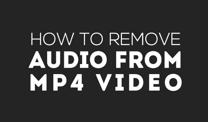 How to Remove Audio from MP4 (MPEG, MPG) Video