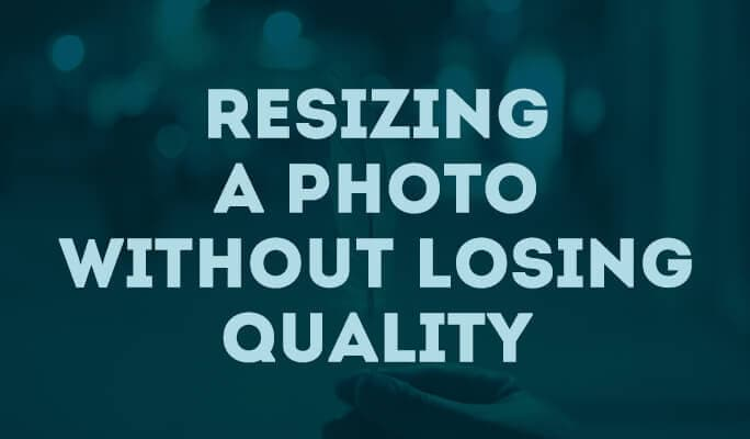 Resizing a Photo without Losing Quality