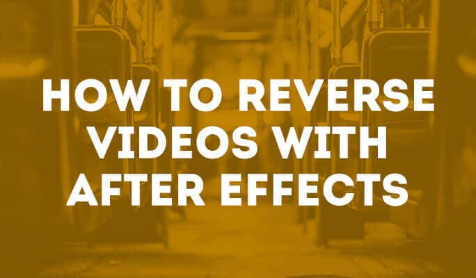 How to Reverse Videos with After Effects