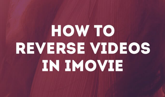 How to reverse videos in iMovie