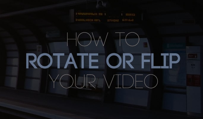 How to Rotate or Flip Your Video