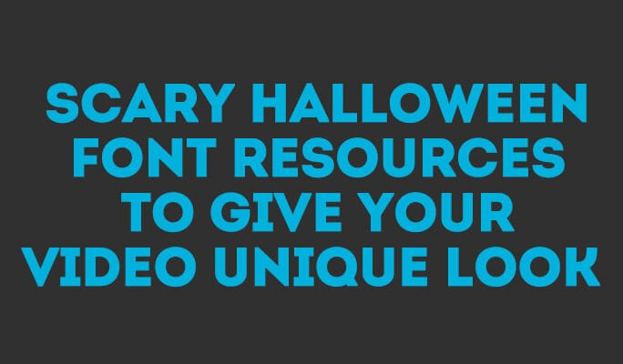 Scary Halloween Font resources to give Your Video unique look