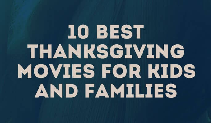 10 best thanksgiving movies for kids and families
