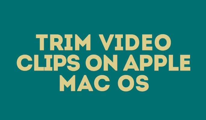 Video Trimmer Mac: Two reliable ways to trim video clips on Apple Mac OS