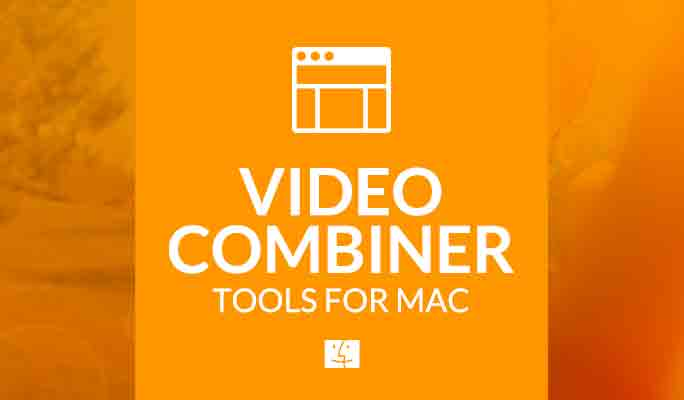 Video Combiner Tools for Mac