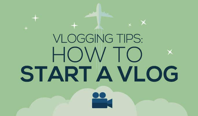 Vlogging Tips: How to Start a Vlog