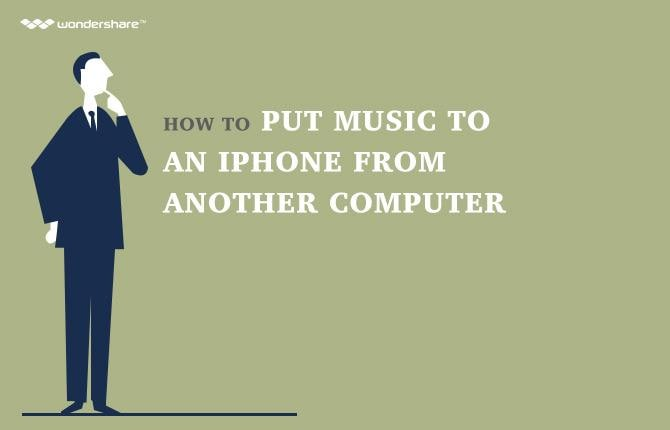 How to Put Music to an iPhone from Another Computer