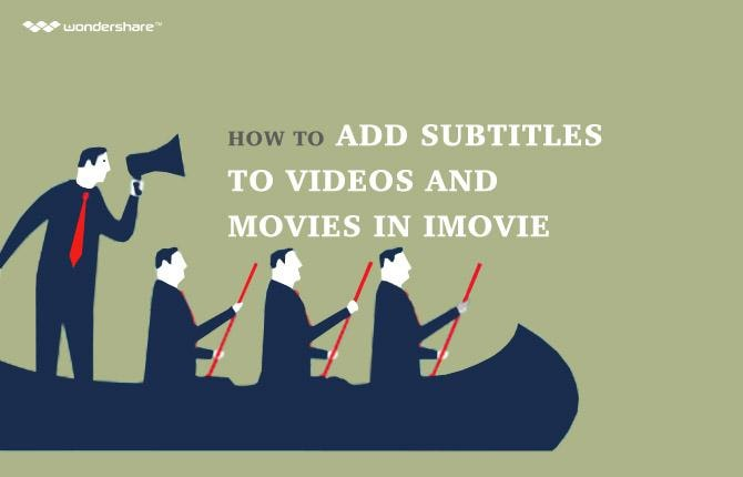 How to Add Subtitles to Videos and Movies in iMovie