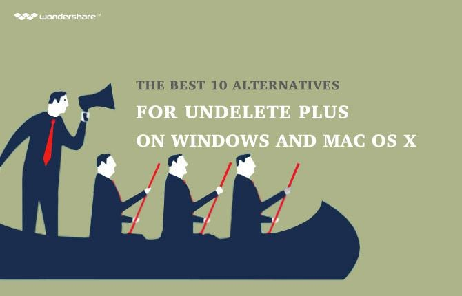 The Best 5 Alternatives for Undelete Plus on Windows and Mac