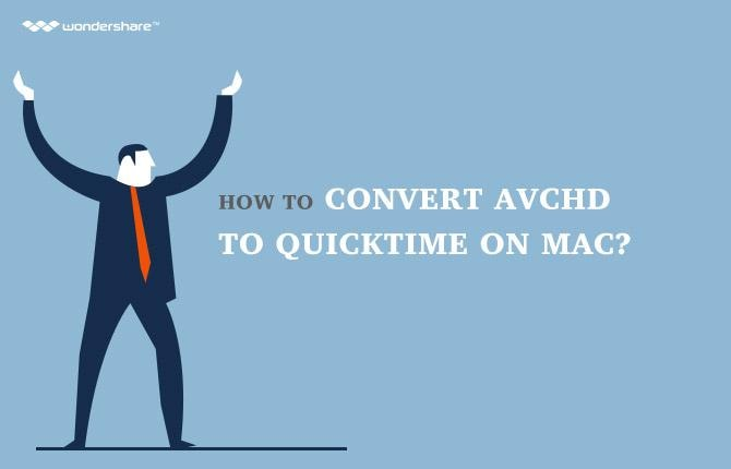 How to convert AVCHD to QuickTime on Mac?