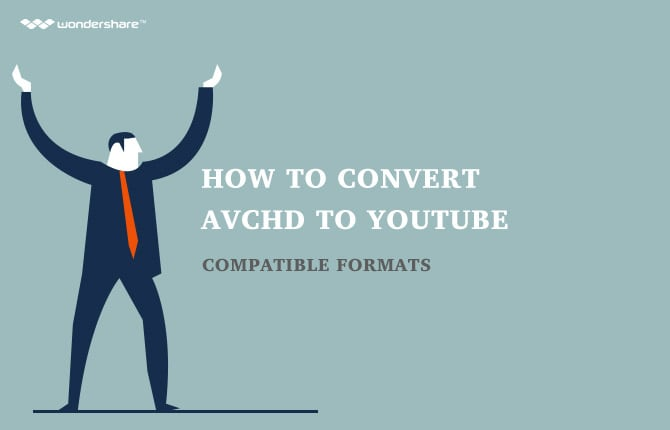How to Convert AVCHD to YouTube Compatible Formats