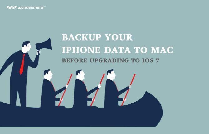 Backup Your iPhone Data to Mac before Upgrading to iOS 7