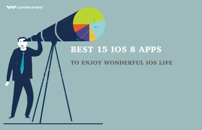 Best 15 iOS 8 Apps to Enjoy Wonderful iOS Life