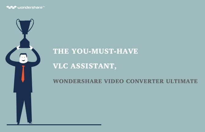 The You-must-have VLC assistant, Wondershare Video Converter Ultimate