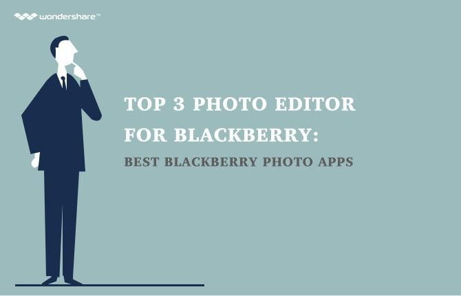 Top 3 Best Photo Editor for Blackberry