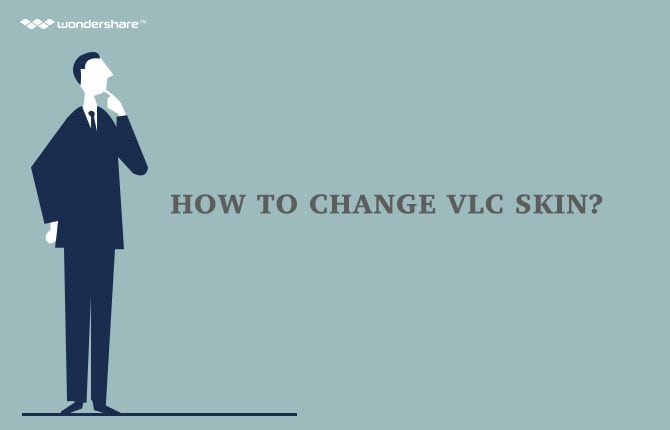 How to Change VLC Skin