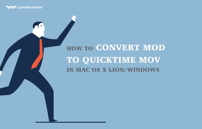 How to Convert MOD to QuickTime MOV in Mac OS X Lion/Windows
