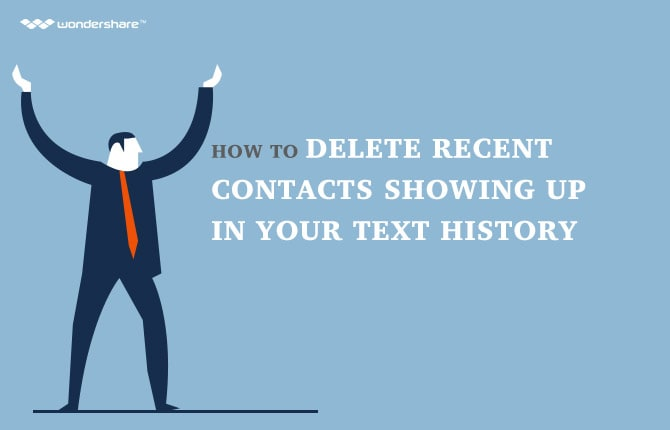 How to Delete Recent Contacts Showing Up in Your Text History