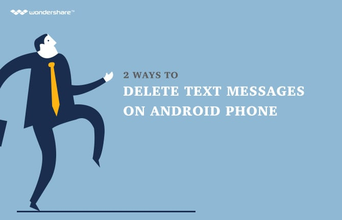 2 Ways to Delete Text Messages on Android Phone