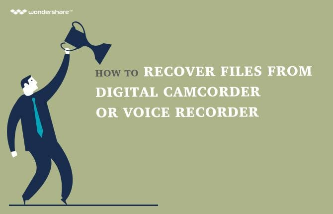 How to Recover Files from Digital Camcorder or Voice Recorder