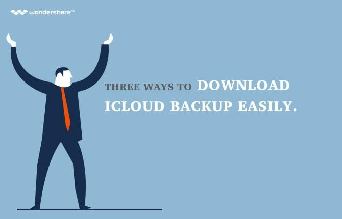 Three Ways to Download iCloud Backup Easily.