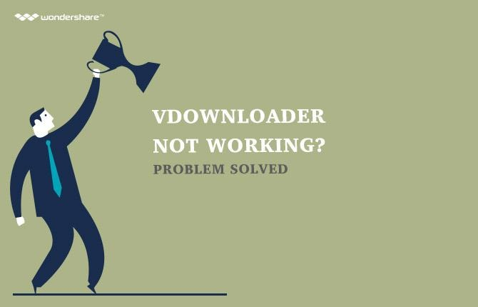 Vdownloader Not Working? Problem Solved