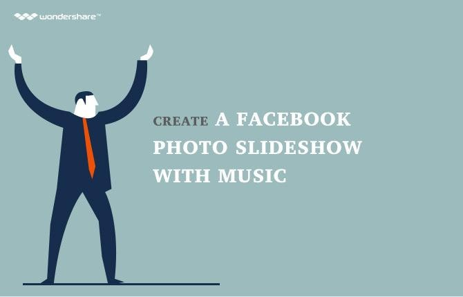 How to Create a Facebook Photo Slideshow with Music