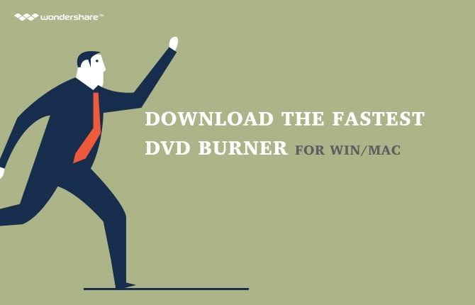 Download the Fastest DVD Burner for Win/Mac