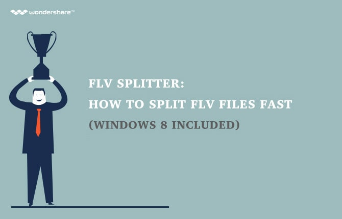 FLV Splitter: How to Split FLV Files Fast (Windows 10 included)