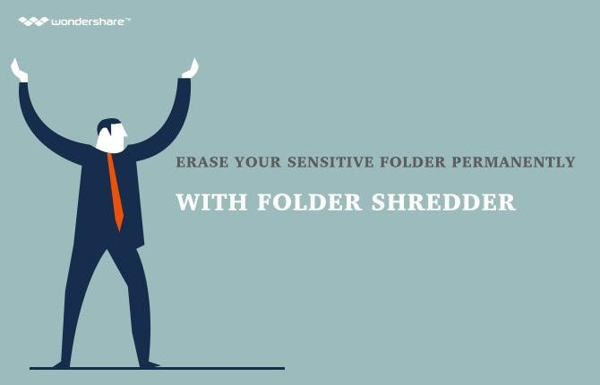 Erase Your Sensitive Folder Permanently with Folder Shredder