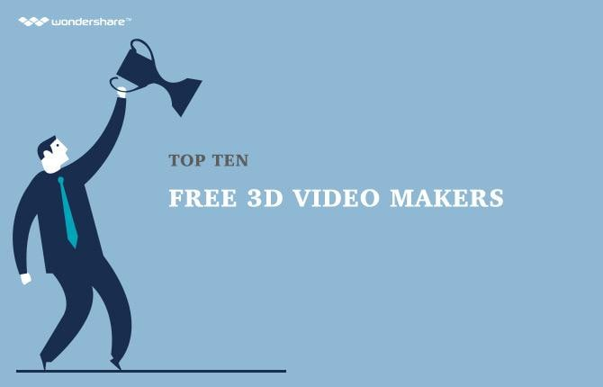 Top Ten Free 3D Video Makers