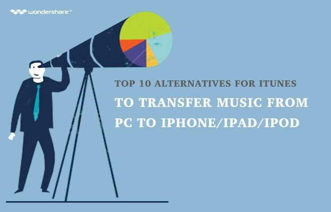Top 10 Alternatives to iTunes to Transfer Music from PC to iPhone/iPad/iPod