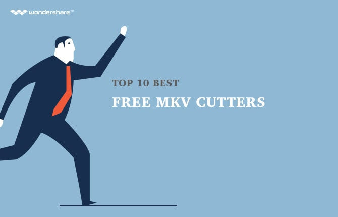 Top 10 Best Free MKV Cutters