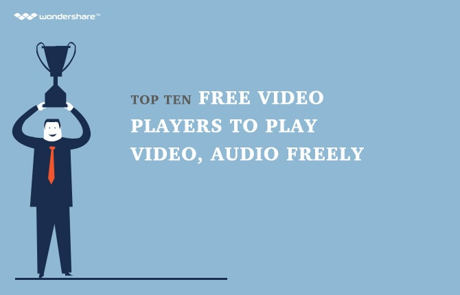 Top Ten Free Video Players to Play Video, Audio Freely