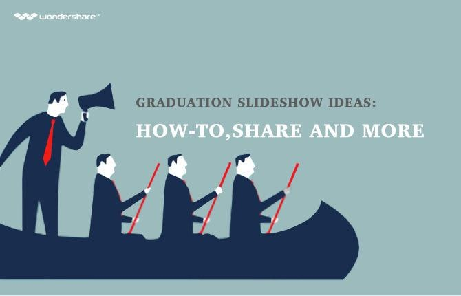 Graduation Slideshow Ideas - How-to,Share and more
