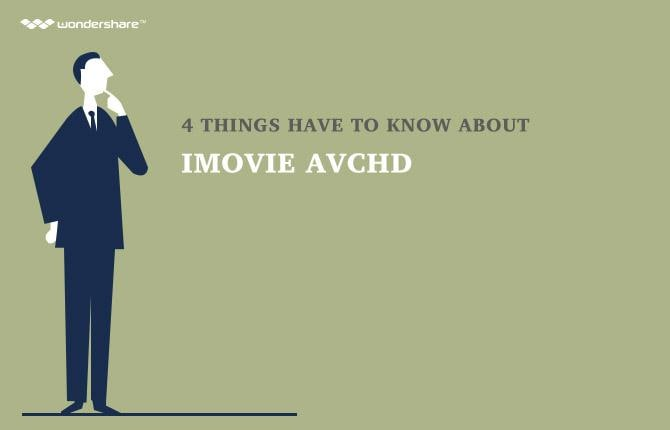 4 things have to know about iMovie AVCHD