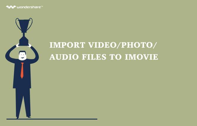iMovie: Import Video/Photo/Audio Files to iMovie