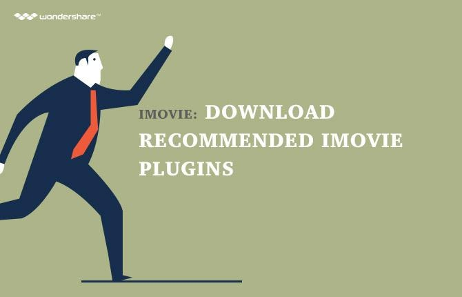 iMovie: Recommended iMovie Plugins & Useful Tools