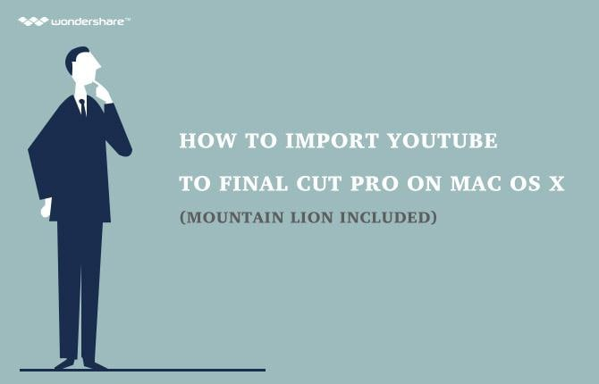 How to Import YouTube to Final Cut Pro on Mac OS X (Yosemite included)