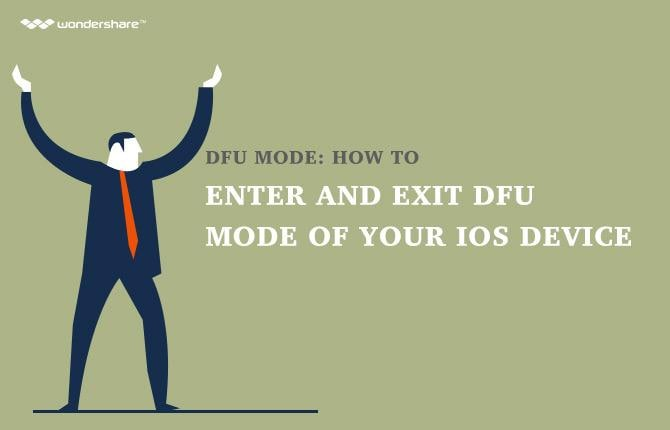 DFU Mode: How to Enter and Exit DFU Mode of Your iOS Device