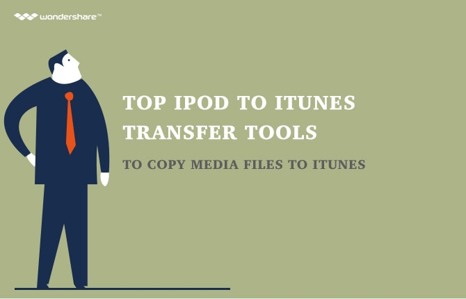 Top iPod to iTunes Transfer Tools to Copy Media Files to iTunes
