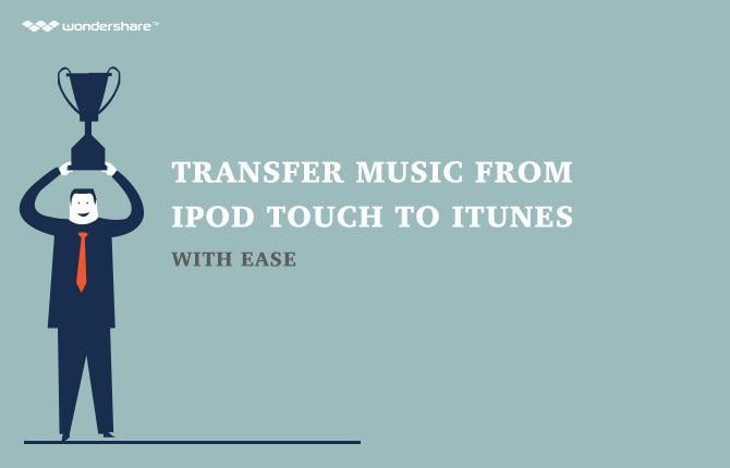 Transfer Music from iPod touch to iTunes with Ease