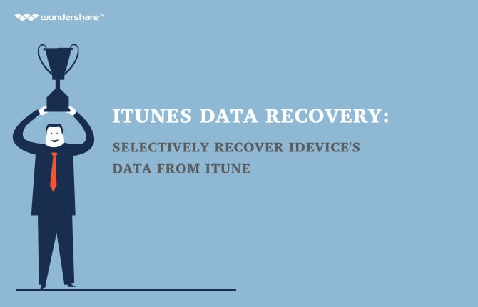 iTunes Data Recovery: Selectively Recover iDevice's Data from iTunes