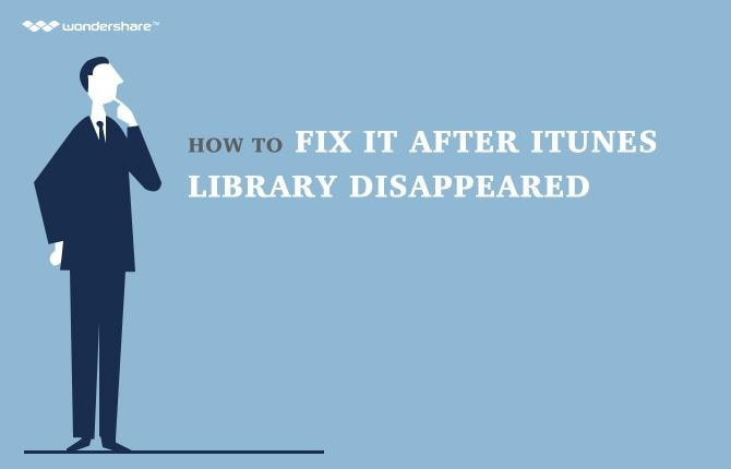 How to Fix It after iTunes Library Disappeared