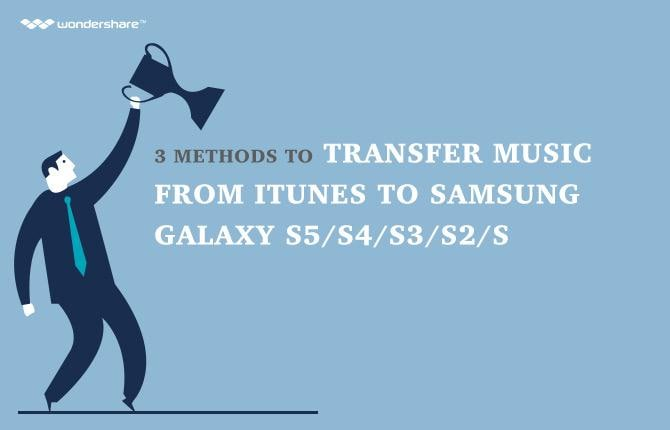 How to Transfer Music from iTunes to Samsung Galaxy S5/S4/S3/S2/S
