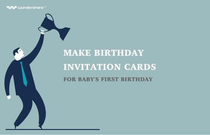 Make Birthday Invitation Cards for Baby's First Birthday